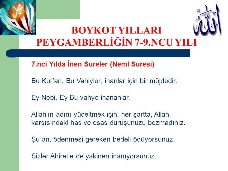 7.nci Yılda İnen Sureler (Neml Suresi) Bu Kur'an, Bu Vahiyler, inanlar için bir müjdedir. Ey Nebi, Ey Bu vahye inananlar. Allah'ın adını yüceltmek içi