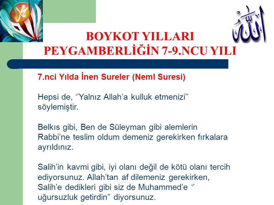 7.nci Yılda İnen Sureler (Neml Suresi) Hepsi de, ''Yalnız Allah'a kulluk etmenizi'' söylemiştir. Belkıs gibi, Ben de Süleyman gibi alemlerin Rabbi'ne