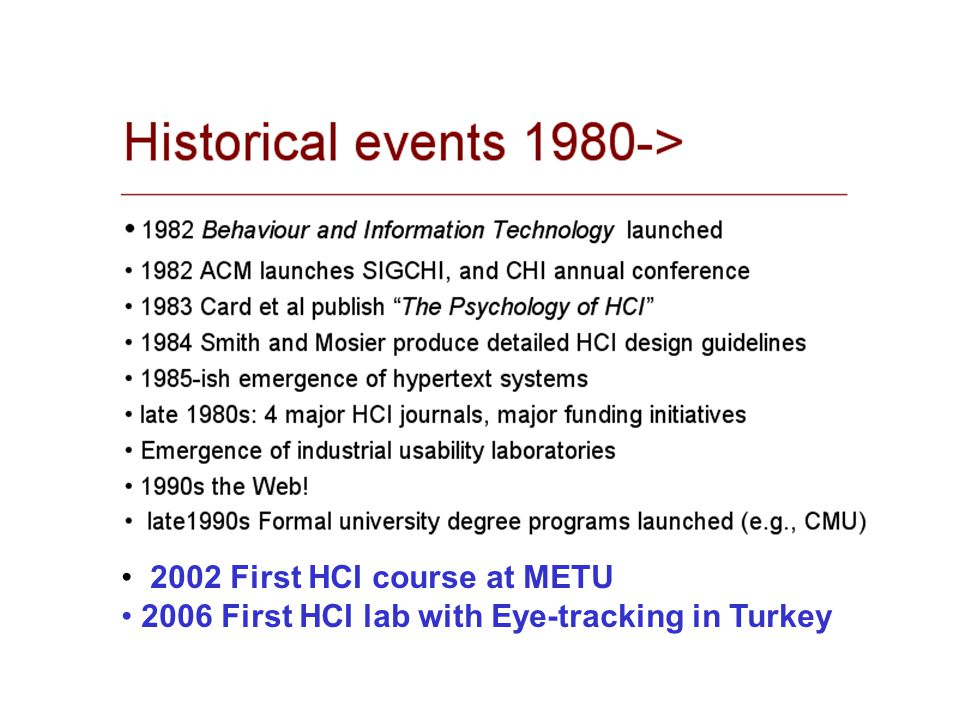 2002 First HCI course at METU 2006 First HCI lab with Eye-tracking in Turkey