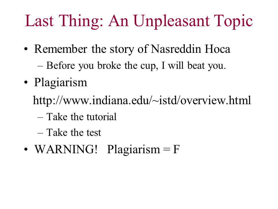 Last Thing: An Unpleasant Topic Remember the story of Nasreddin Hoca –Before you broke the cup, I will beat you.