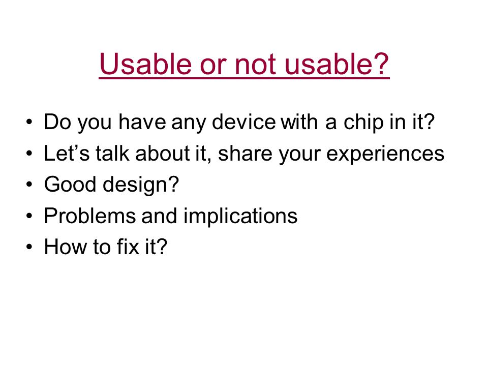Usable or not usable. Do you have any device with a chip in it.