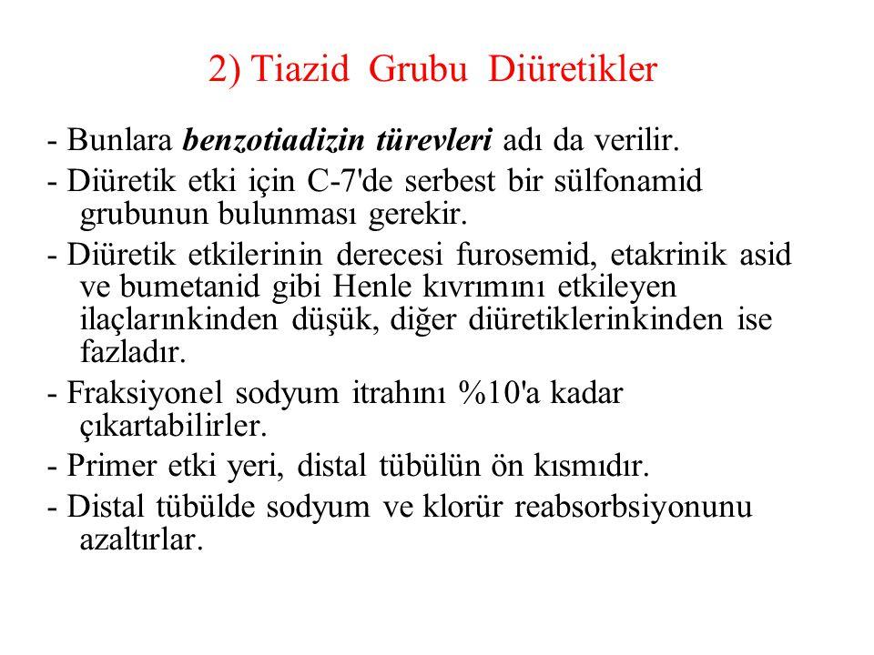 2) Tiazid Grubu Diüretikler - Bunlara benzotiadizin türevleri adı da verilir. - Diüretik etki için C-7'de serbest bir sülfonamid grubunun bulunması ge