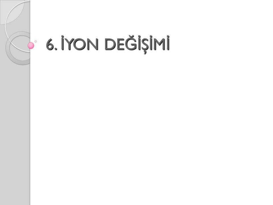 6. İ YON DE Ğİ Ş İ M İ