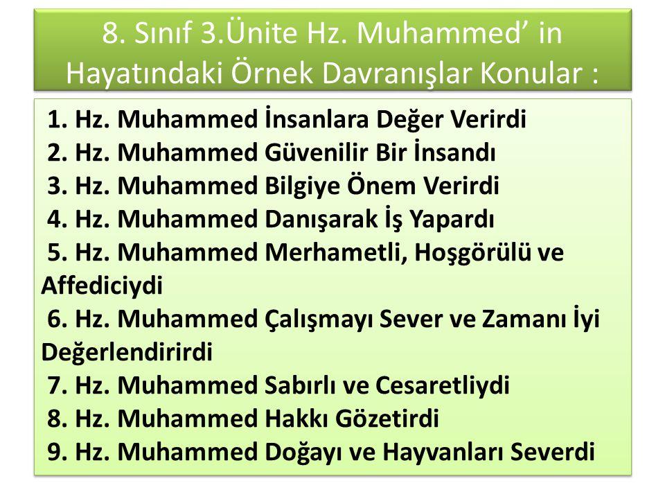 8.Hz. Muhammed Hakkını Gözetirdi Hz. Muhammed yaşamında daima adaleti ilke edinmiş.