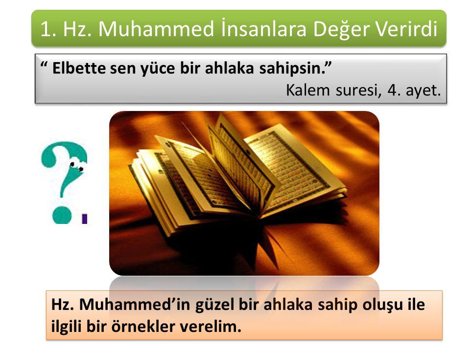 2. Hz. Muhammed Güvenilir Bir İnsandı Bir kimsenin güvenilir olduğunu nasıl anlarsınız? ?