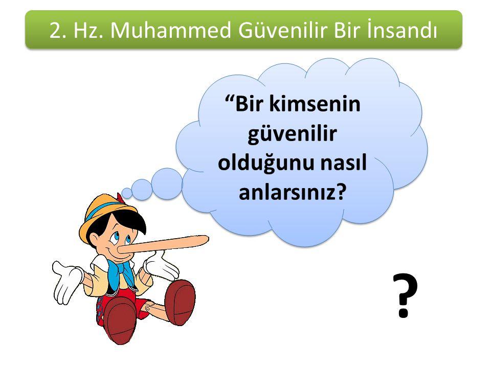 2.Hz. Muhammed Güvenilir Bir İnsandı Hz.