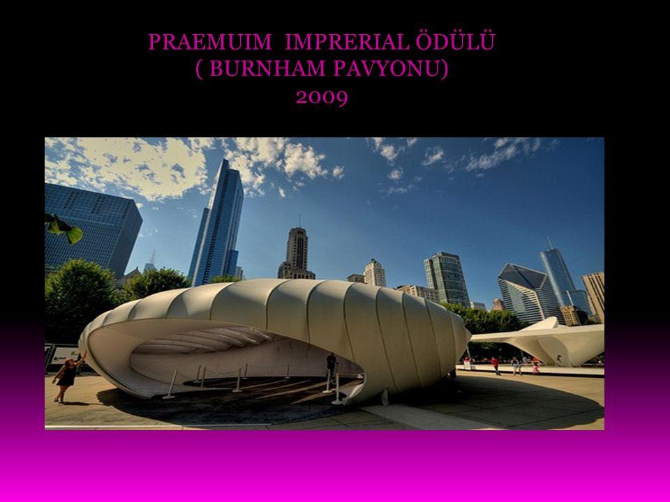 PRAEMUIM IMPRERIAL ÖDÜLÜ ( BURNHAM PAVYONU) 2009