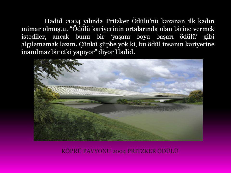 """Hadid 2004 yılında Pritzker Ödülü'nü kazanan ilk kadın mimar olmuştu. """"Ödülü kariyerinin ortalarında olan birine vermek istediler, ancak bunu bir 'yaş"""
