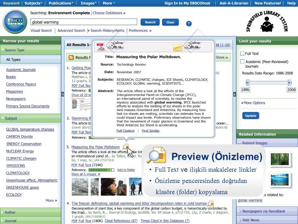 Preview (Önizleme) Full Text ve ilişkili makalelere linkler Önizleme penceresinden doğrudan klasöre (folder) kopyalama
