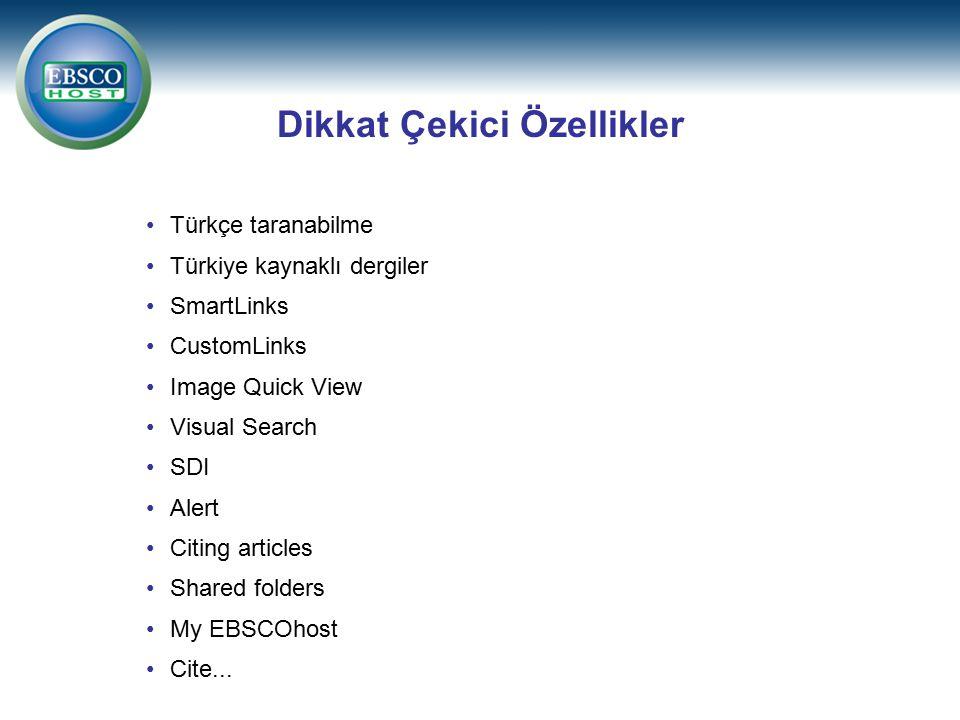 Türkçe taranabilme Türkiye kaynaklı dergiler SmartLinks CustomLinks Image Quick View Visual Search SDI Alert Citing articles Shared folders My EBSCOho