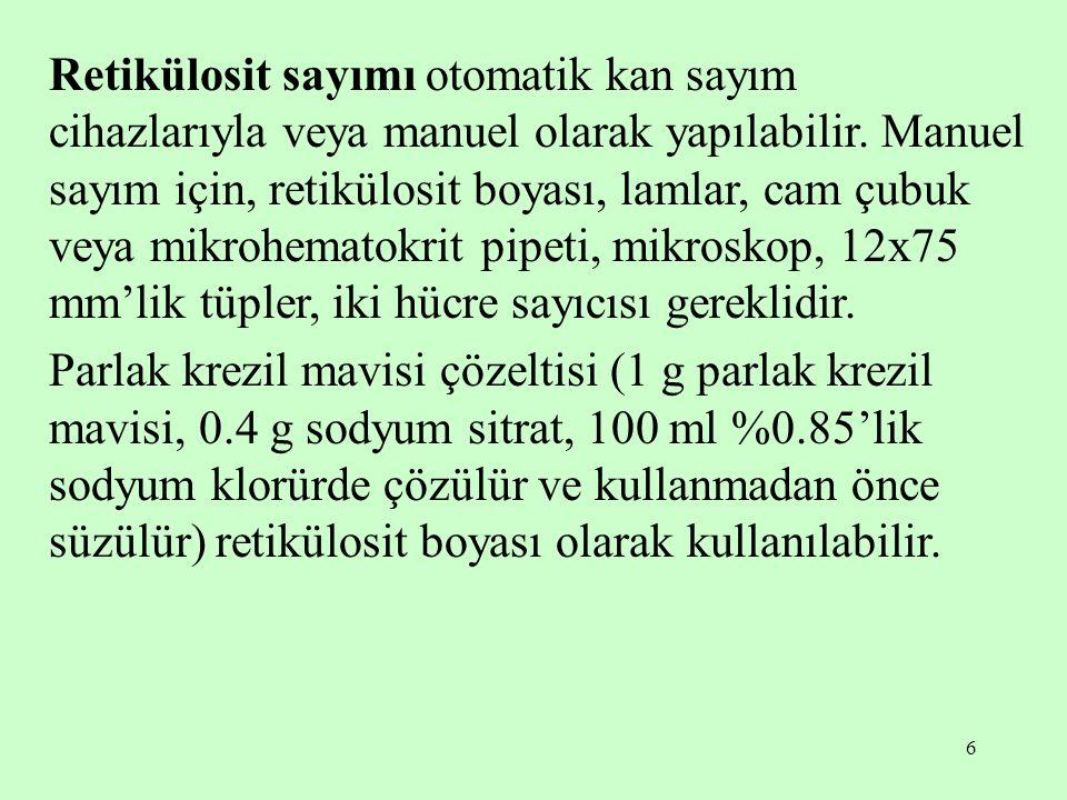 7 Manuel retikülosit sayımı: -Bir tüpe retikülosit boyasından üç damla konur.