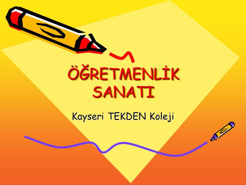 ÖĞRETMENLİK SANATI Kayseri TEKDEN Koleji