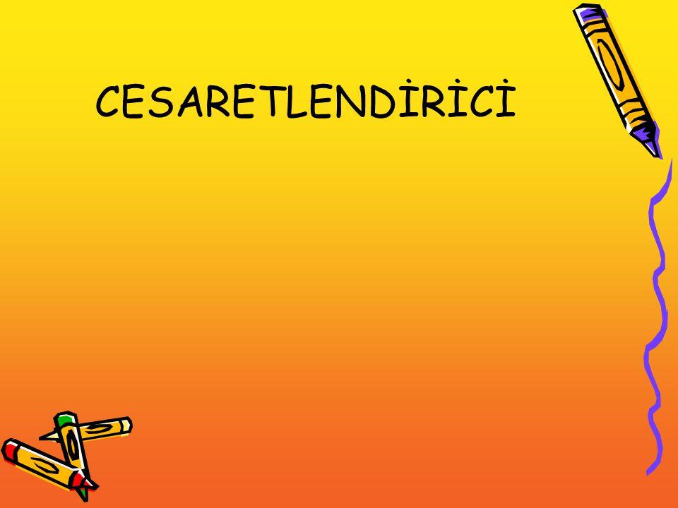 CESARETLENDİRİCİ