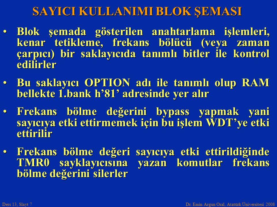 Dr. Emin Argun Oral, Atatürk Üniversitesi 2008 Ders 13, Slayt 7 Blok şemada gösterilen anahtarlama işlemleri, kenar tetikleme, frekans bölücü (veya za