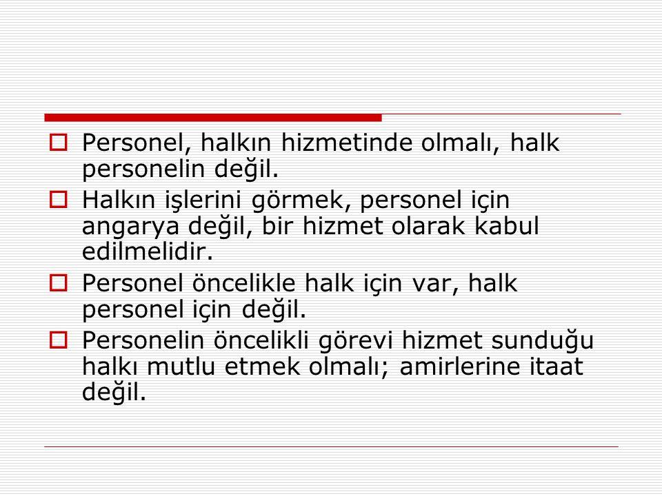  Personel Türkçe'yi iyi kullanmalıdır.