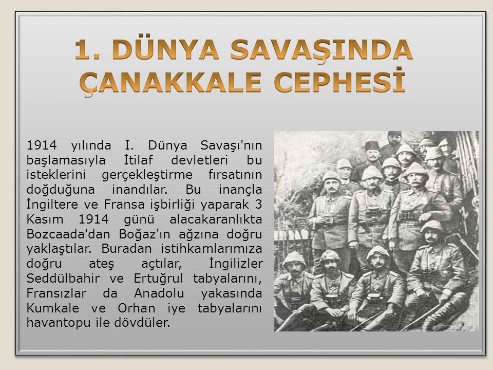 1914 yılında I. Dünya Savaşı'nın başlamasıyla İtilaf devletleri bu isteklerini gerçekleştirme fırsatının doğduğuna inandılar. Bu inançla İngiltere ve