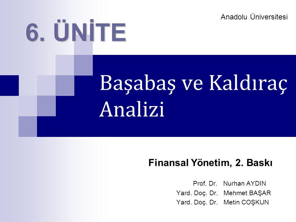 Anadolu Üniversitesi Başabaş ve Kaldıraç Analizi 6.