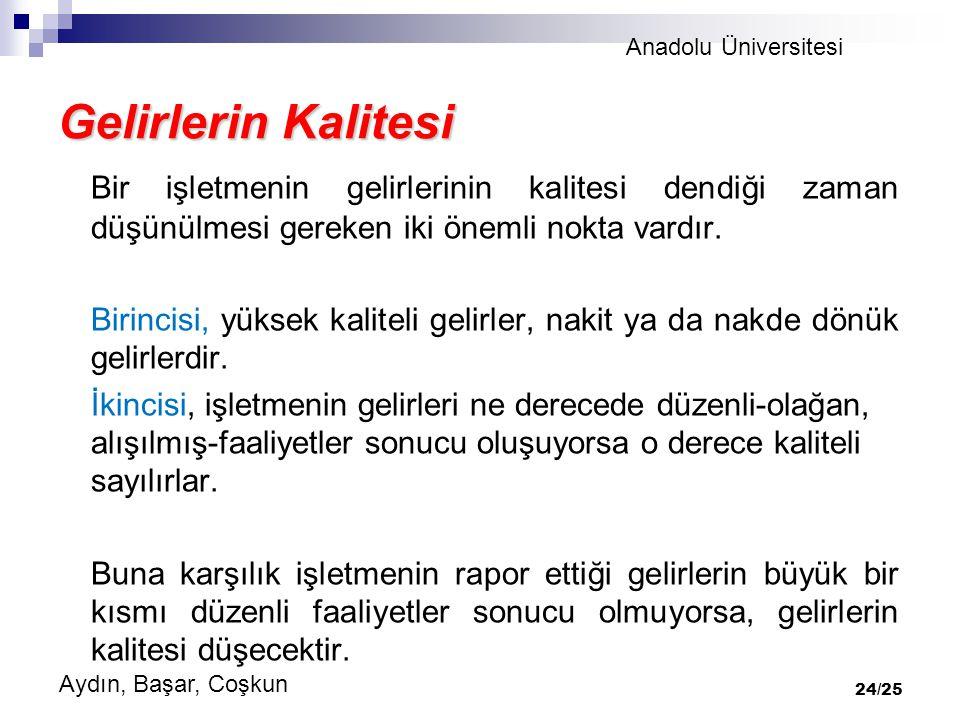 Anadolu Üniversitesi Aydın, Başar, Coşkun 24/25 Gelirlerin Kalitesi Bir işletmenin gelirlerinin kalitesi dendiği zaman düşünülmesi gereken iki önemli nokta vardır.