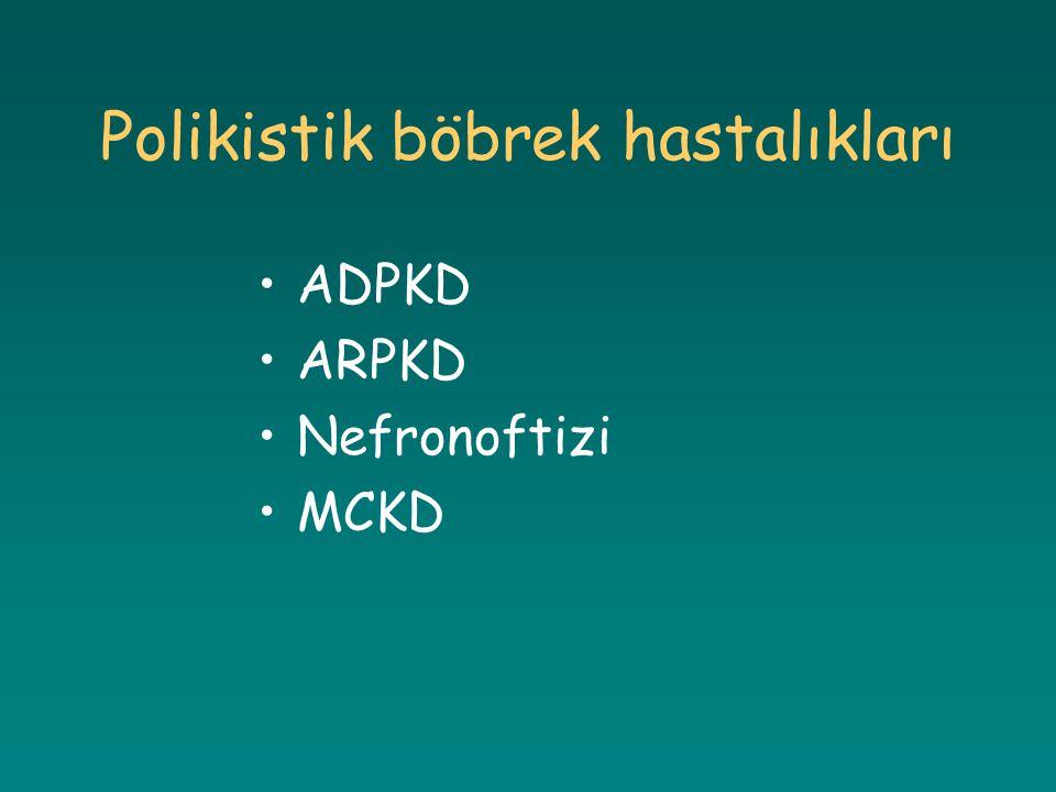 Polikistik böbrek hastalıkları ADPKD ARPKD Nefronoftizi MCKD