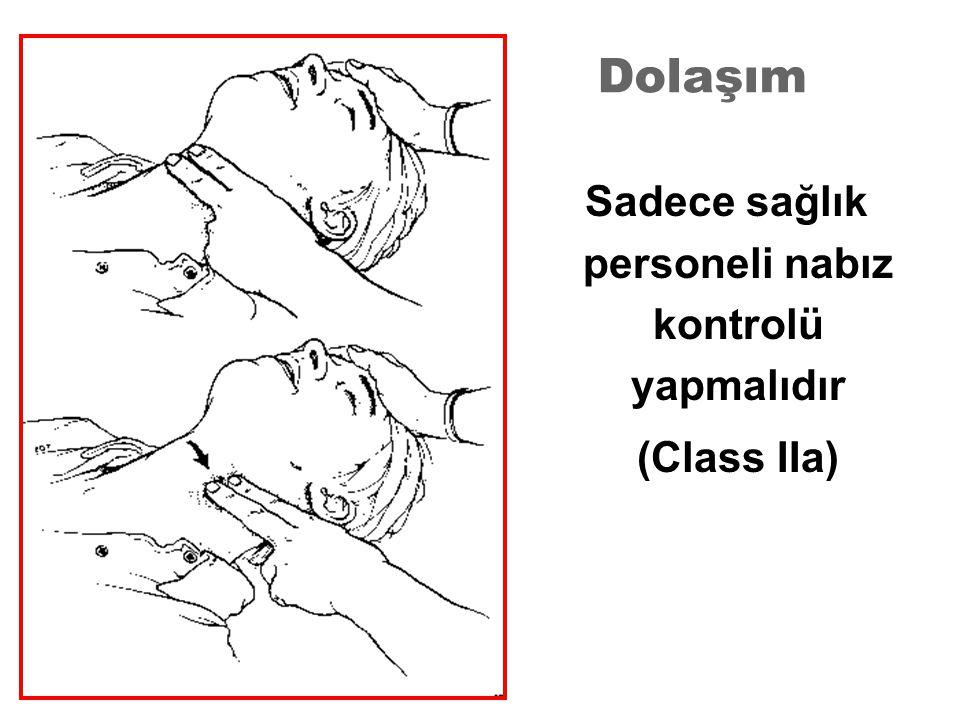 Dolaşım Sadece sağlık personeli nabız kontrolü yapmalıdır (Class IIa)