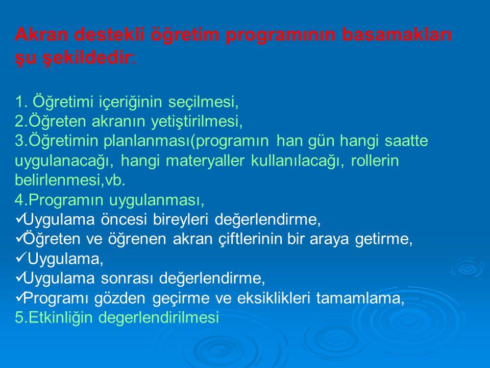Akran destekli öğretim programının basamakları şu şekildedir: 1.