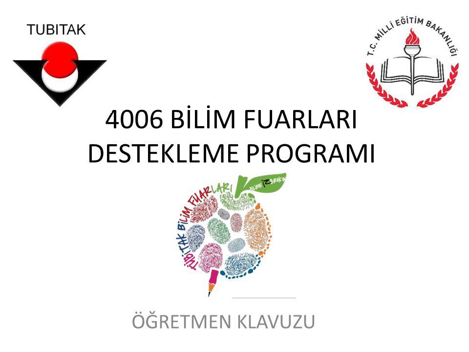 4006 BİLİM FUARLARI DESTEKLEME PROGRAMI ÖĞRETMEN KLAVUZU