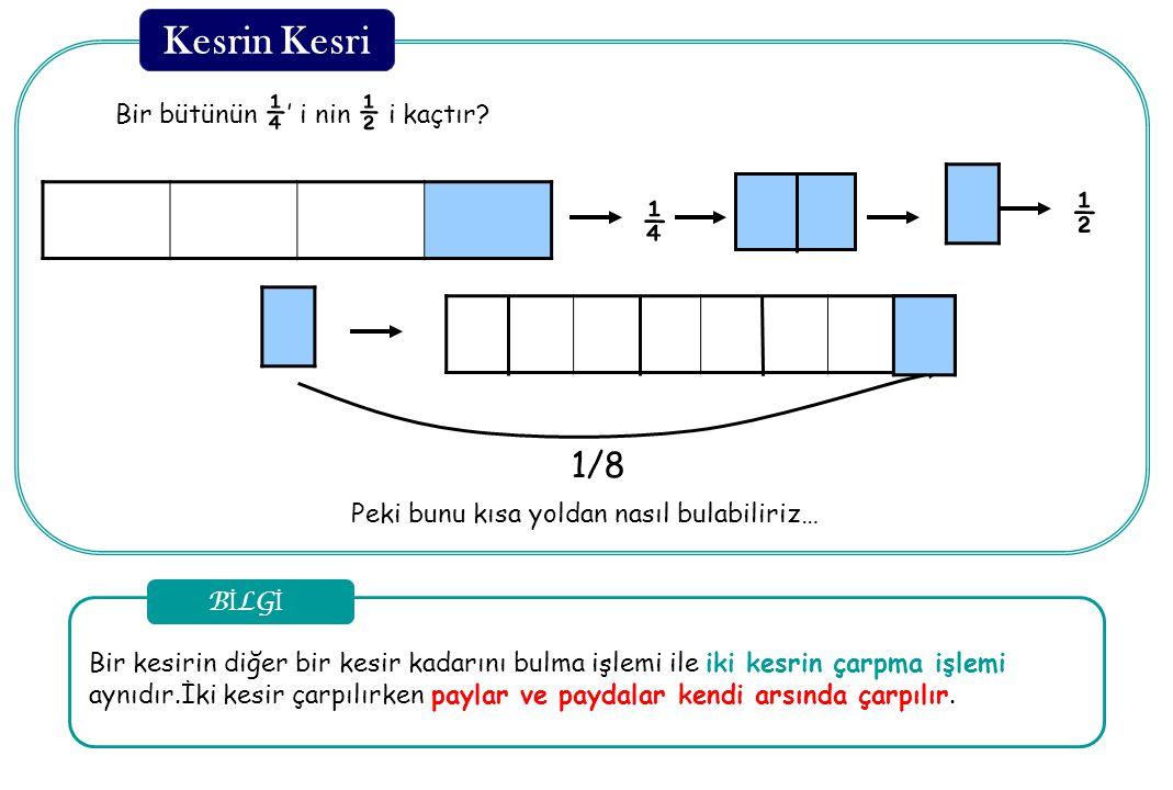 Bir bütünün 1/3 ' i nin 2/5 sini modelle gösterip sonucunu bulalım? Ö r N e K 1