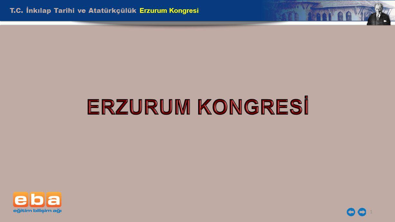 T.C. İnkılap Tarihi ve Atatürkçülük Erzurum Kongresi 1