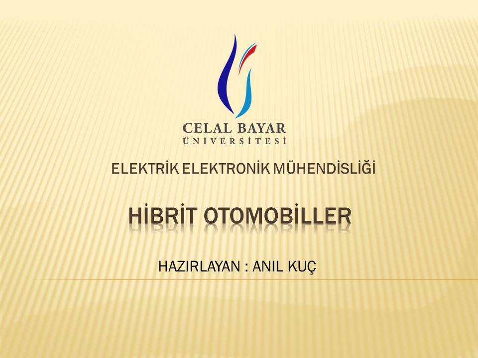 Hibrit (melez) elektrikli araçlar, en az iki enerji kaynağı bulunan ve bu enerji kaynaklarından en az birisi elektrik enerjisi olan araçlar olarak tanımlanır.