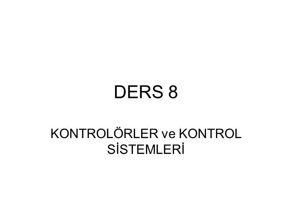 DERS 8 KONTROLÖRLER ve KONTROL SİSTEMLERİ