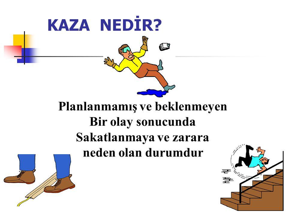 11 İŞ KAZASINA RAMAK KALMA OLAYI NEDİR.