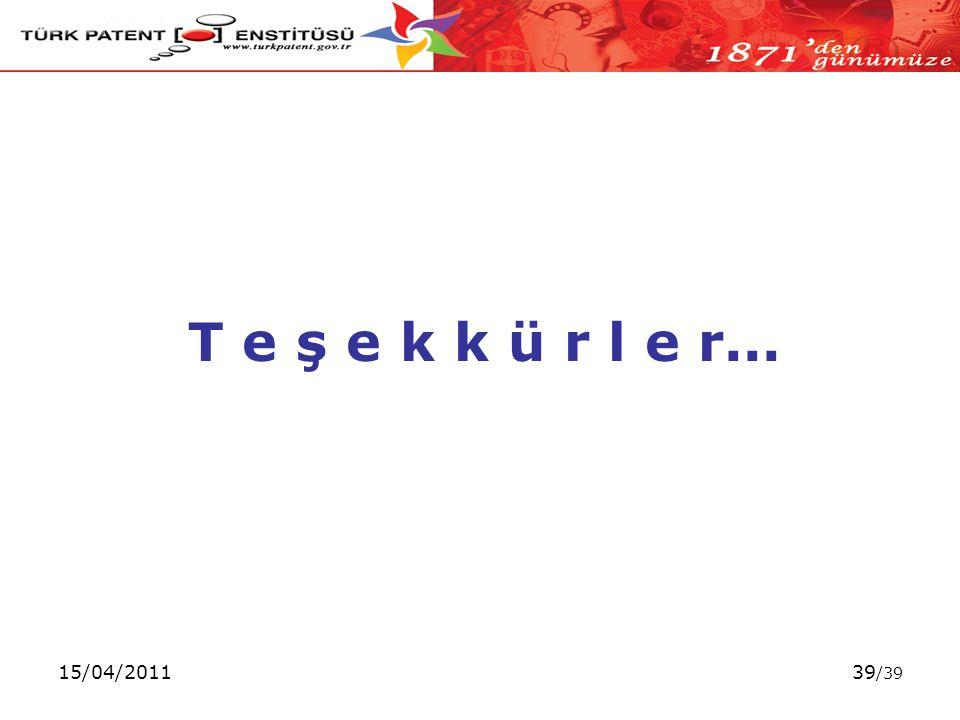 15/04/201139 /39 T e ş e k k ü r l e r...