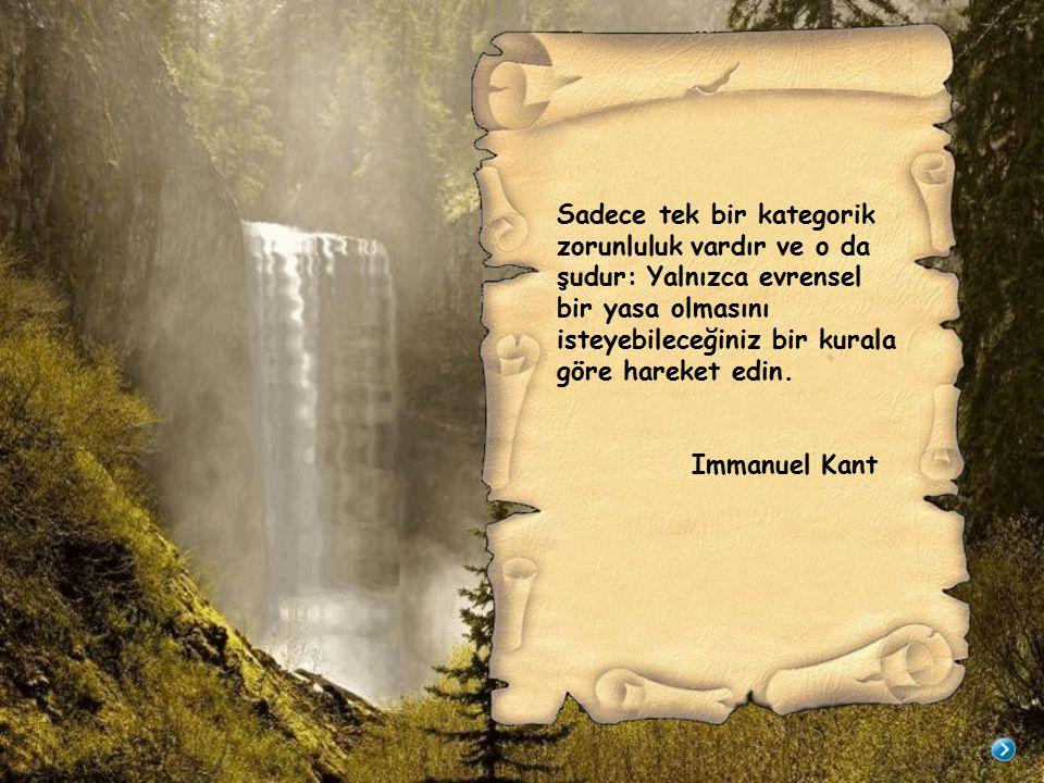 İnsanın kendisini ıslah etmesi erdemle, başkalarını ıslah etmesi ise bilgi ile olur.
