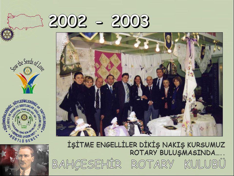 İŞİTME ENGELLİLER DİKİŞ NAKIŞ KURSUMUZ ROTARY BULUŞMASINDA…..