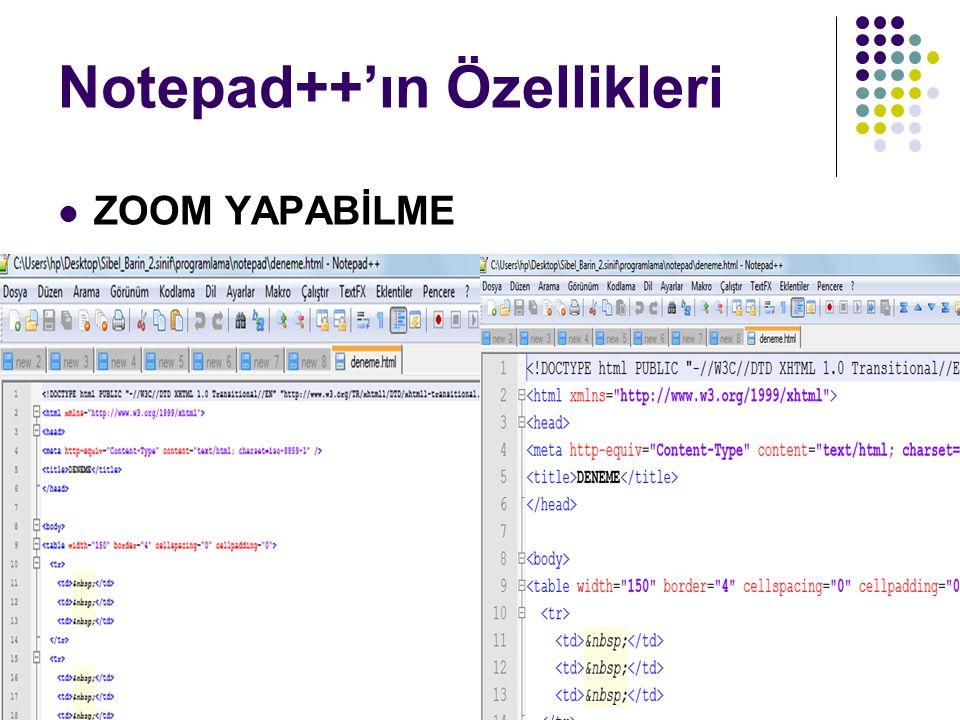 Notepad++'ın Özellikleri ZOOM YAPABİLME