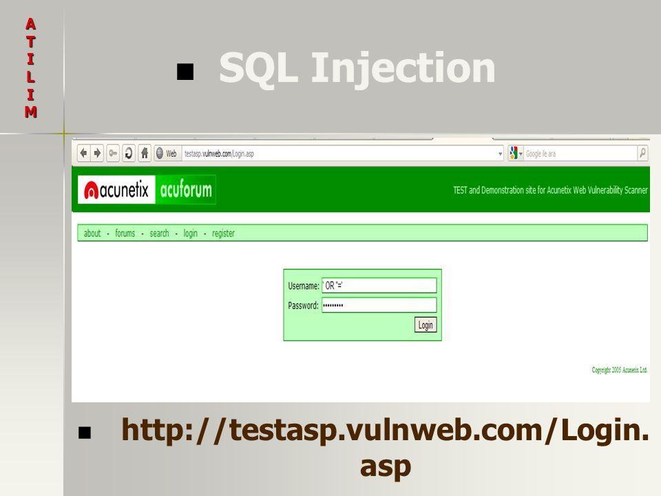 SQL Injection ATILIM http://testasp.vulnweb.com/Login. asp