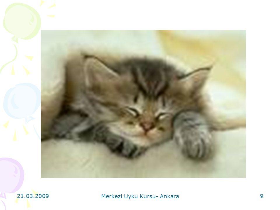 21.03.2009 Merkezi Uyku Kursu- Ankara 30 Cheyne-Stokes dışında tıbbi durumlara bağlı santral uyku apnesi 1.