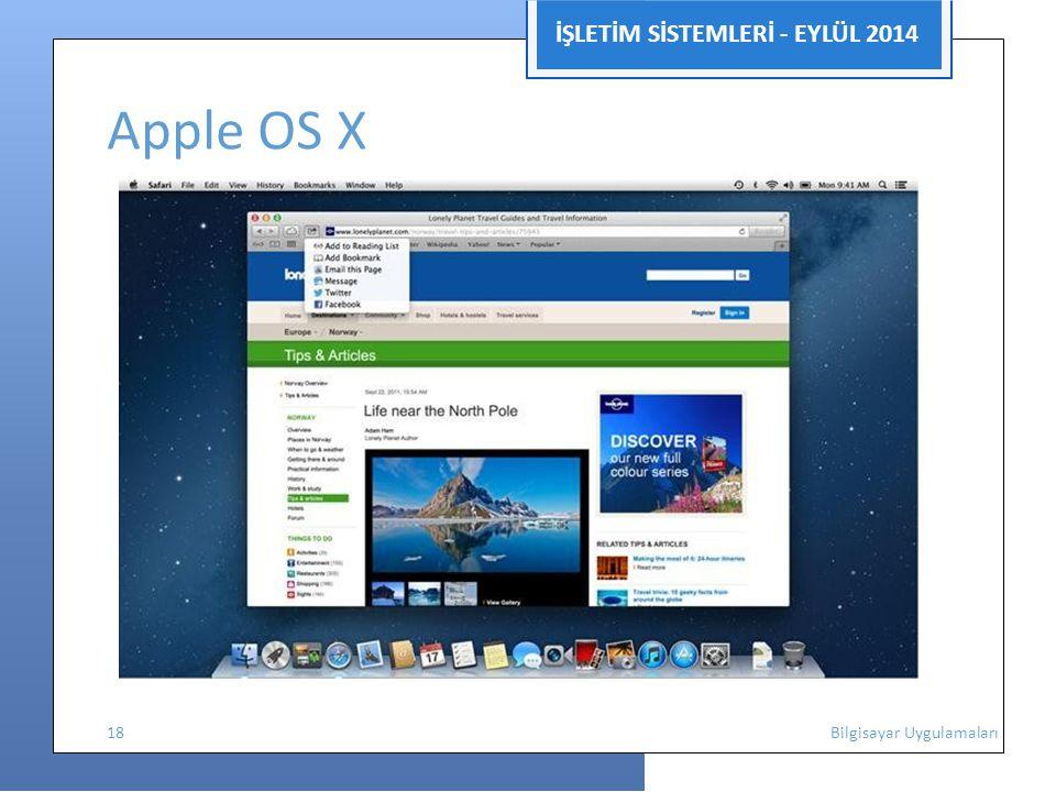 İŞLETİM SİSTEMLERİ - EYLÜL 2014 Apple OS X 18 Bilgisayar Uygulamaları