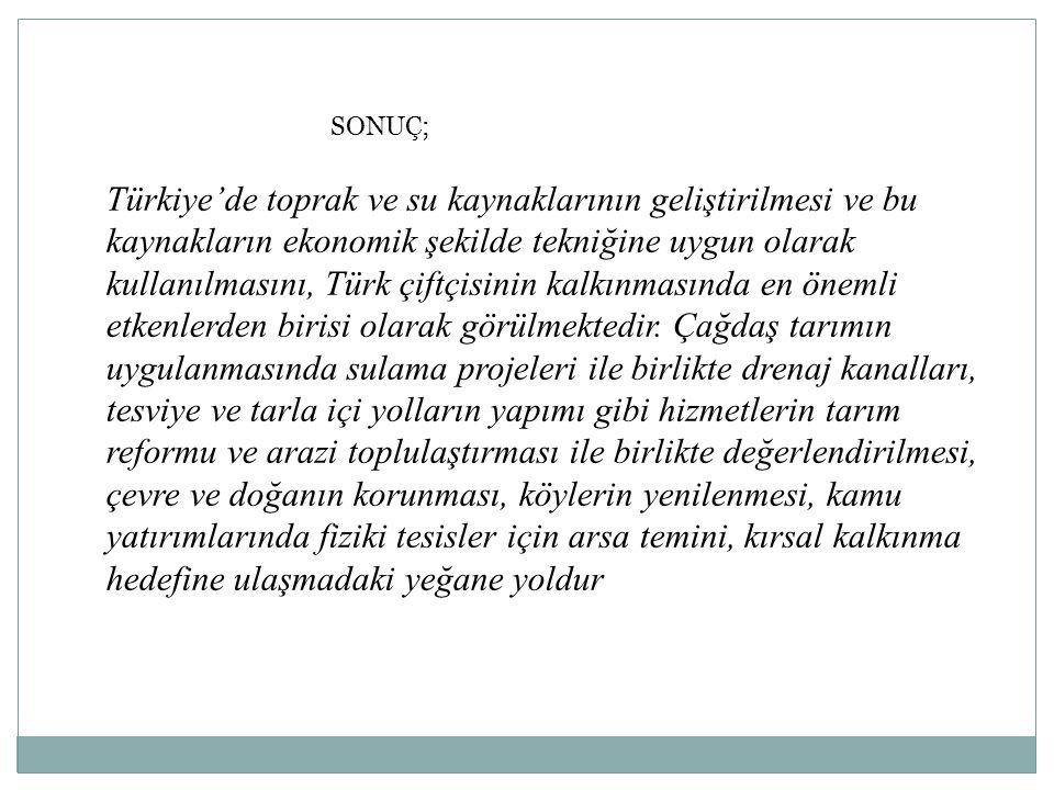 Türkiye'de toprak ve su kaynaklarının geliştirilmesi ve bu kaynakların ekonomik şekilde tekniğine uygun olarak kullanılmasını, Türk çiftçisinin kalkın