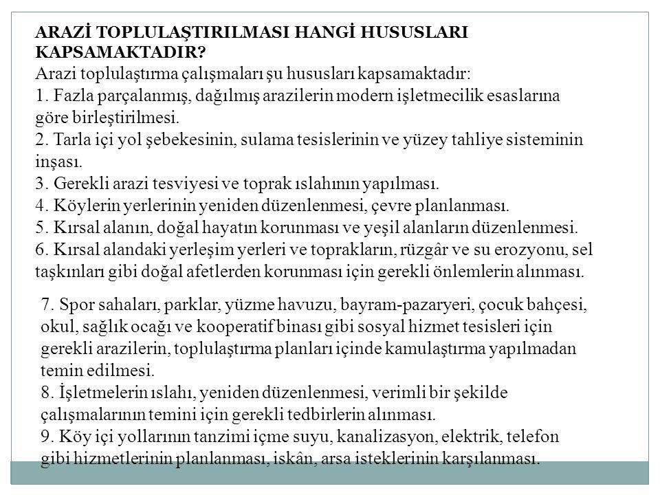 Kaynak; Kırsal toprak düzenlemesi(Prof.Dr.Zerrin DEMİREL) www.tarimkütüphanesi.com Prof.Dr Tahsin YOMRALIOĞLU(lan information systems) Vb.