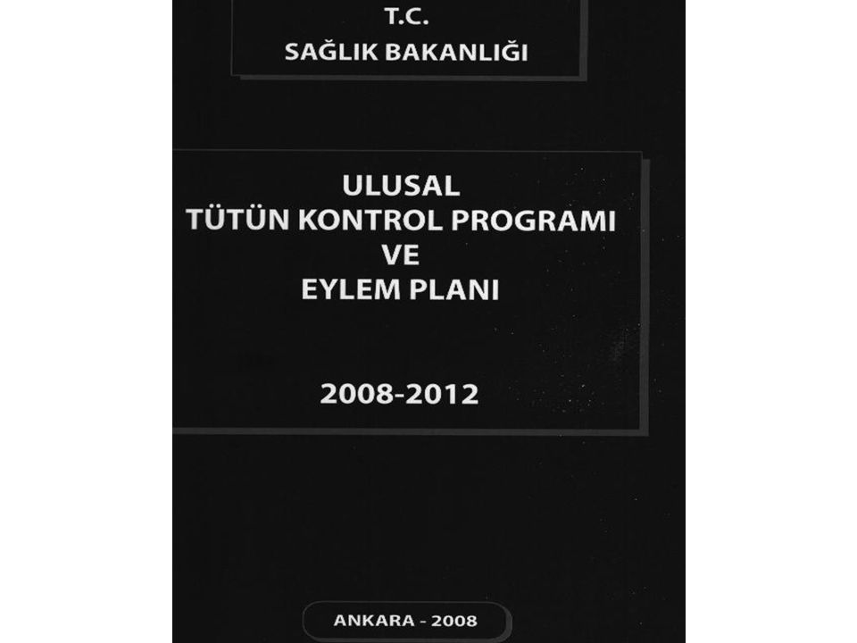 Ulusal Tütün Kontrol Programı (2007) A –....talebin azaltılmasına yönelik önlemler A.1.