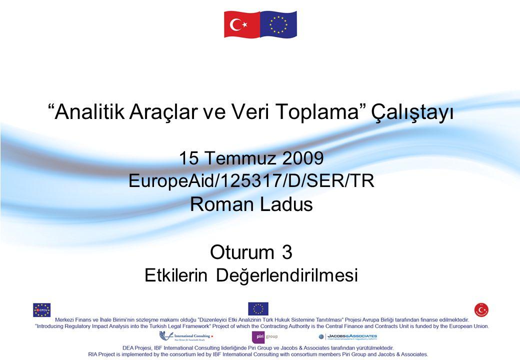"""""""Analitik Araçlar ve Veri Toplama"""" Çalıştayı 15 Temmuz 2009 EuropeAid/125317/D/SER/TR Roman Ladus Oturum 3 Etkilerin Değerlendirilmesi"""