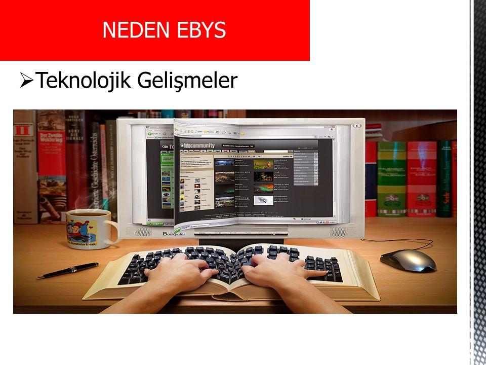  Teknolojik Gelişmeler NEDEN EBYS