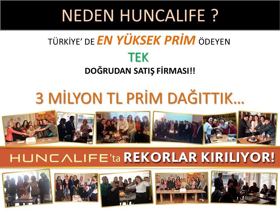 NEDEN HUNCALIFE .TÜRKİYE' DE EN YÜKSEK PRİM ÖDEYENTEK DOĞRUDAN SATIŞ FİRMASI!.