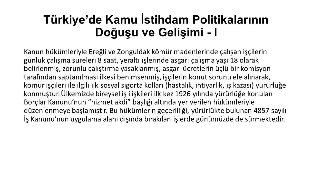 Türkiye'de Kamu İstihdam Politikalarının Doğuşu ve Gelişimi - I Kanun hükümleriyle Ereğli ve Zonguldak kömür madenlerinde çalışan işçilerin günlük çal