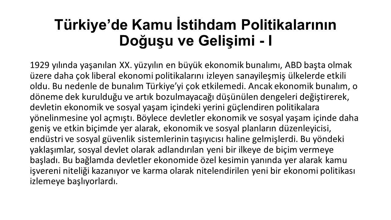 Türkiye'de Kamu İstihdam Politikalarının Doğuşu ve Gelişimi - I 1929 yılında yaşanılan XX. yüzyılın en büyük ekonomik bunalımı, ABD başta olmak üzere