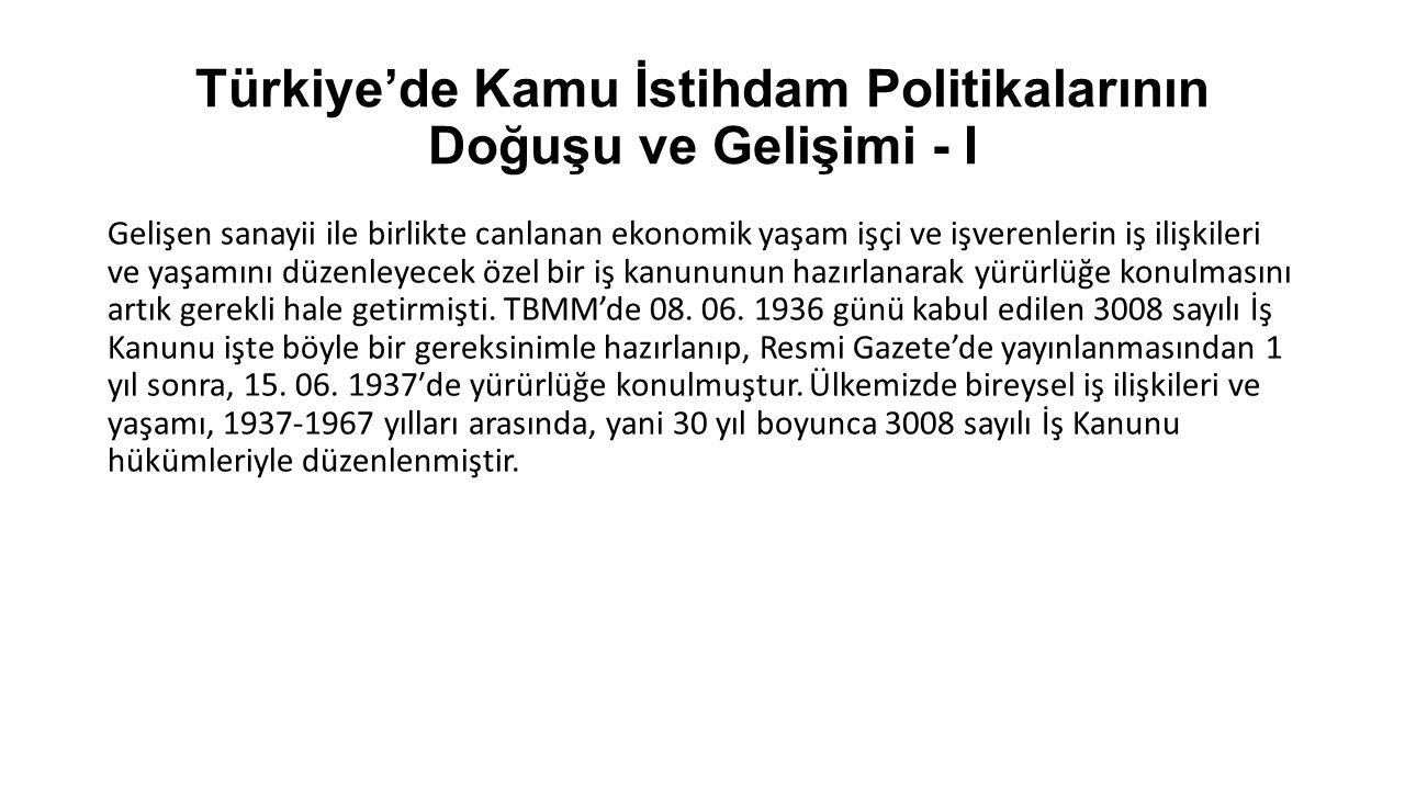 Türkiye'de Kamu İstihdam Politikalarının Doğuşu ve Gelişimi - I Gelişen sanayii ile birlikte canlanan ekonomik yaşam işçi ve işverenlerin iş ilişkiler