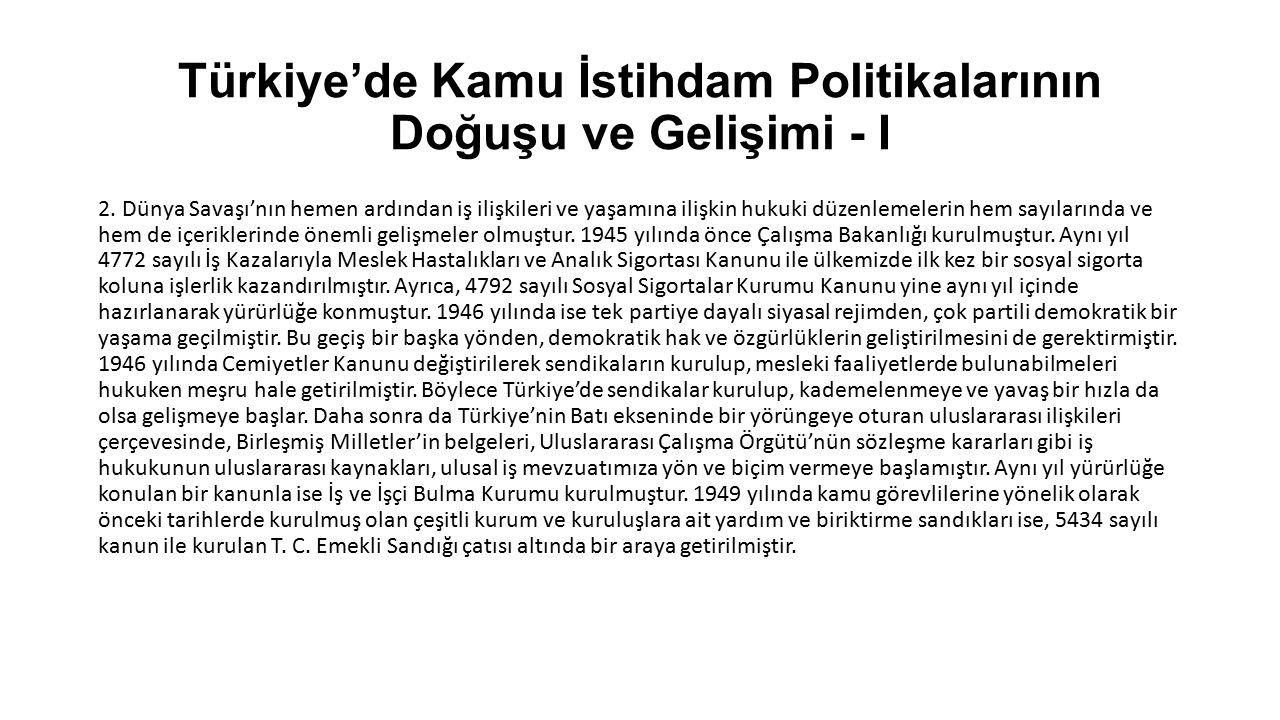 Türkiye'de Kamu İstihdam Politikalarının Doğuşu ve Gelişimi - I 2. Dünya Savaşı'nın hemen ardından iş ilişkileri ve yaşamına ilişkin hukuki düzenlemel