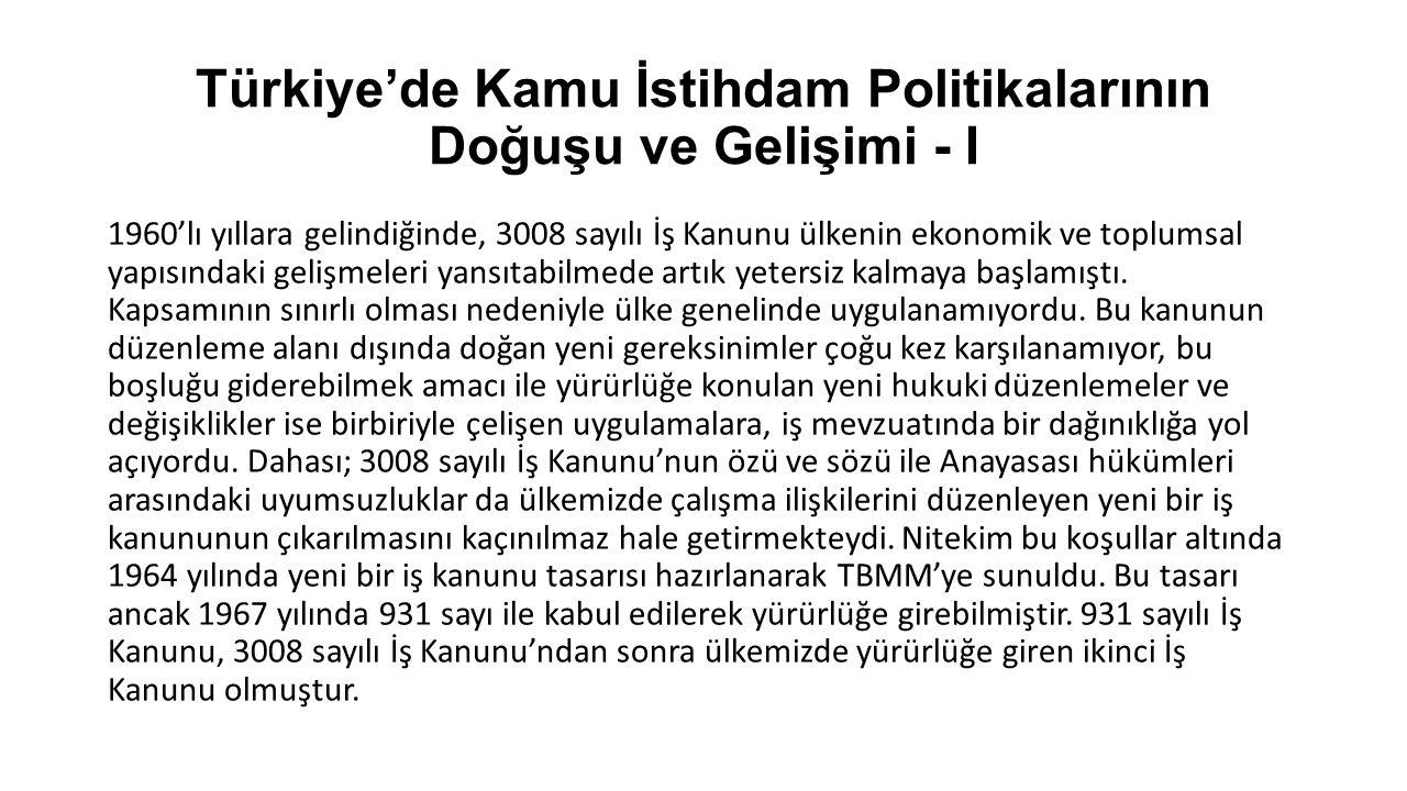 Türkiye'de Kamu İstihdam Politikalarının Doğuşu ve Gelişimi - I 1960'lı yıllara gelindiğinde, 3008 sayılı İş Kanunu ülkenin ekonomik ve toplumsal yapı
