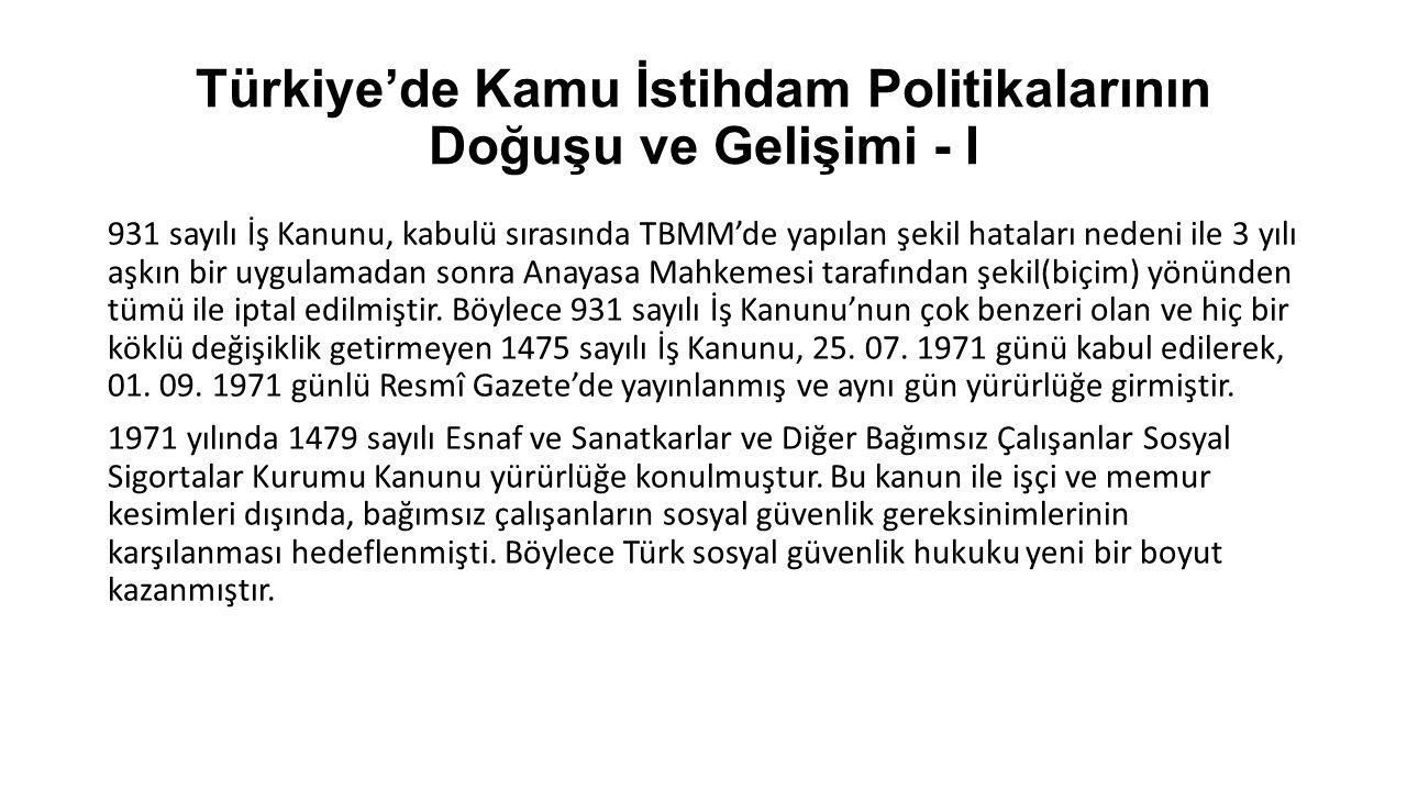 Türkiye'de Kamu İstihdam Politikalarının Doğuşu ve Gelişimi - I 931 sayılı İş Kanunu, kabulü sırasında TBMM'de yapılan şekil hataları nedeni ile 3 yıl